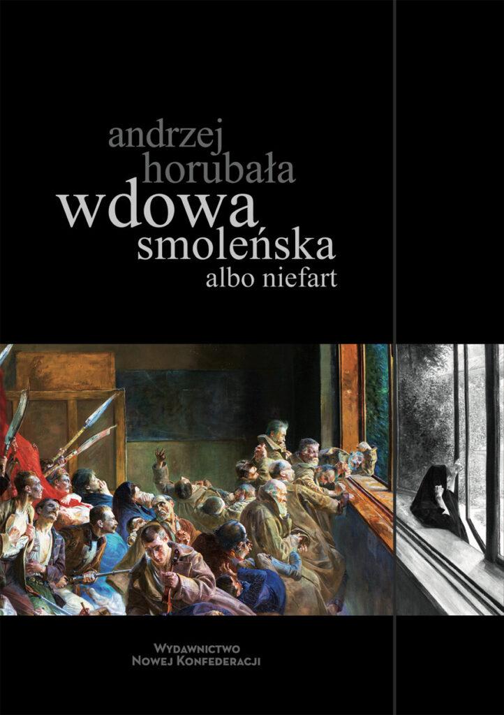 Wdowa smoleńska albo niefart Andrzej Horubała
